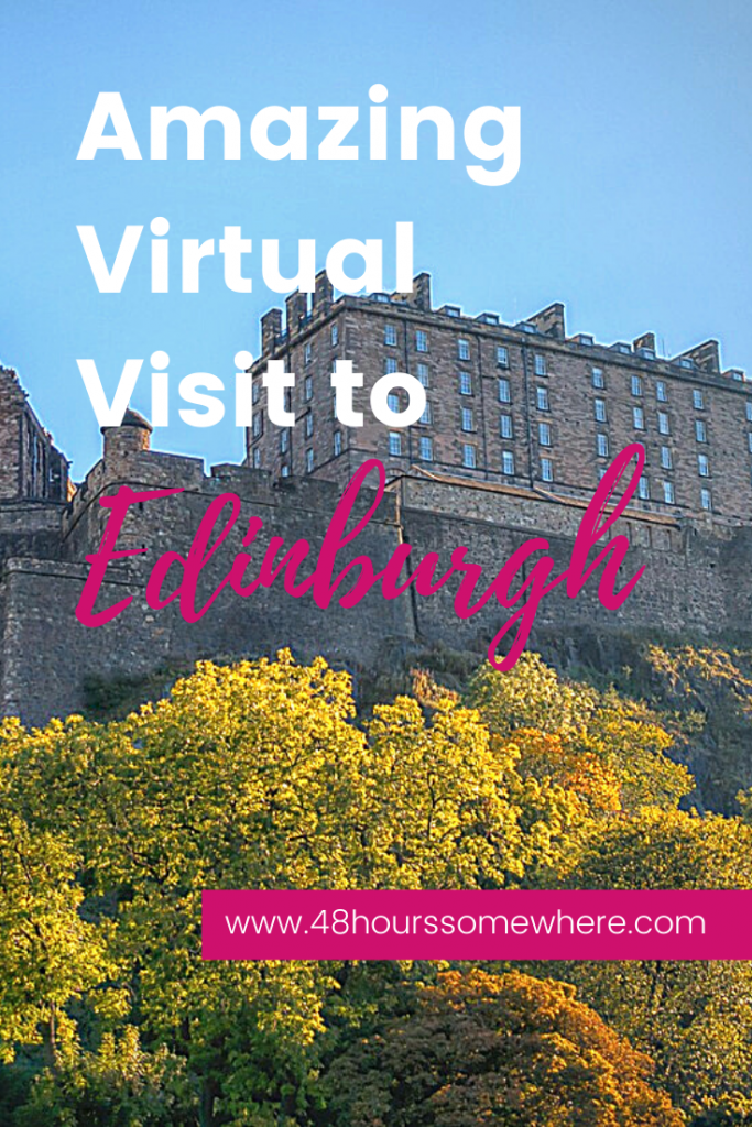 Amazing Virtual Visit to Edinburgh